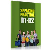 SPEAKING PRACTICE B1 - B2